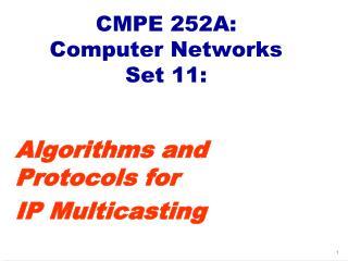 CMPE 252A:  Computer Networks Set 11: