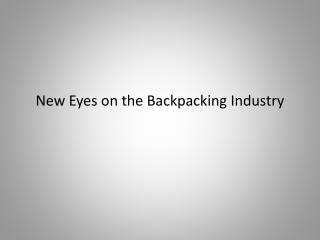 New Eyes on the Backpacking Industry