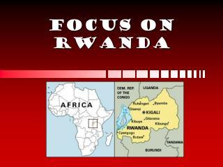 FOCUS on Rwanda