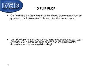 O FLIP-FLOP