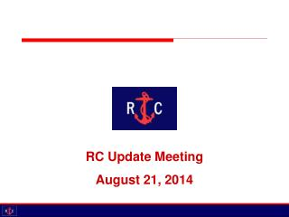 RC Update Meeting August 21, 2014