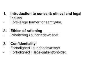Introduction to consent: ethical and legal issues - 	Forskellige former for samtykke.
