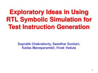 Exploratory Ideas in Using RTL Symbolic Simulation for Test Instruction Generation