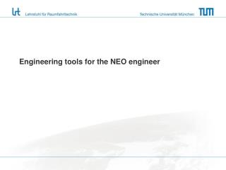 Engineering tools for the NEO engineer