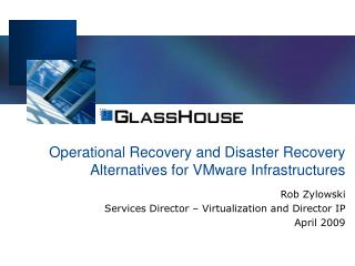 Operational Recovery and Disaster Recovery Alternatives for VMware Infrastructures