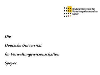 Die  Deutsche Universität für Verwaltungswissenschaften  Speyer