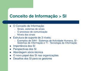 Conceito de Informação > SI