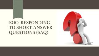EOC: Responding to Short Answer Questions (SAQ)