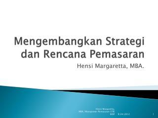Mengembangkan Strategi dan Rencana Pemasaran