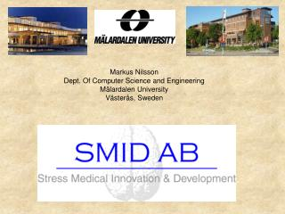 Markus Nilsson Dept. Of Computer Science and Engineering Mälardalen University Västerås, Sweden
