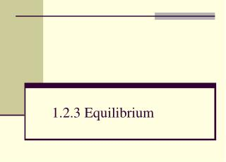 1.2.3 Equilibrium