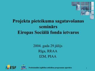 Projekta pieteikuma sagatavošanas seminārs Eiropas Sociālā fonda ietvaros