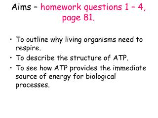 Aims –  homework questions 1 – 4, page 81.