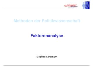 Methoden der Politikwissenschaft Faktorenanalyse Siegfried Schumann