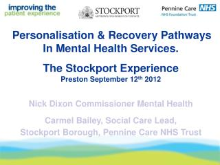 Personalisation & Recovery Pathways In Mental Health Services. The Stockport Experience