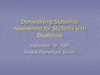 Demystifying Statewide Assessment for Students with Disabilities