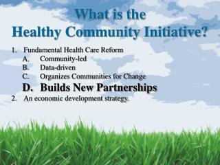 What is the  Healthy Community Initiative?