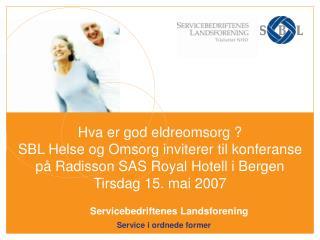 Leder av SBL Helse og Omsorg  Nina Torp Høisæter :