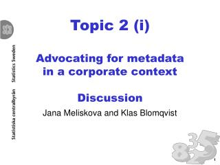 Topic 2 (i) Advocating for metadata  in a corporate context Discussion