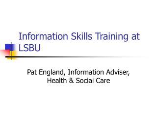 Information Skills Training at LSBU