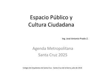 Espacio P úblico y  Cultura Ciudadana