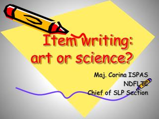 Item writing: art or science?
