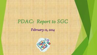 PDAC:  Report to SGC