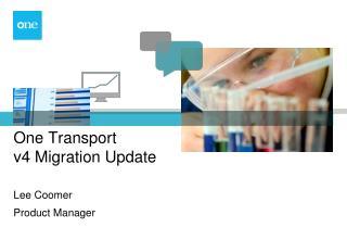 One Transport  v4 Migration Update
