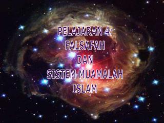 PELAJARAN 4: FALSAFAH DAN SISTEM MUAMALAH ISLAM