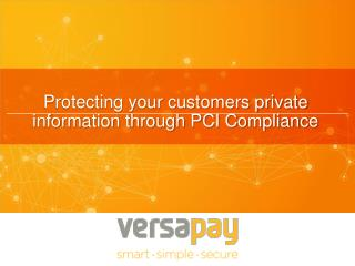 Protecting your customers private information through PCI Compliance