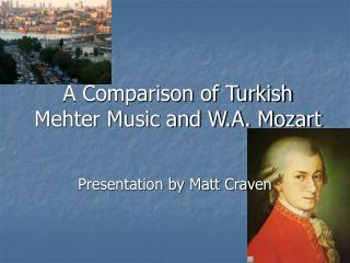 A Comparison of Turkish Mehter Music and W.A. Mozart