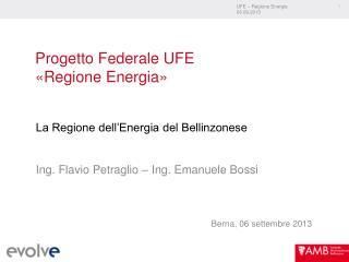 Progetto Federale UFE  �Regione Energia�