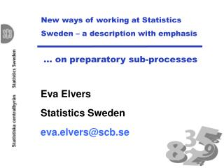 New ways of working at Statistics Sweden – a description with emphasis