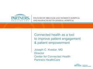 Connected health as a tool  to improve patient engagement  & patient empowerment