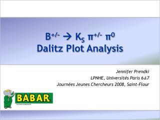 B +/-  K S π +/- π 0 Dalitz Plot Analysis