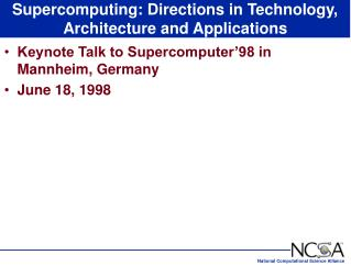 Supercomputing: Directions in Technology, Architecture and Applications