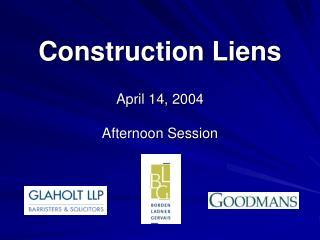 Construction Liens  April 14, 2004 Afternoon Session