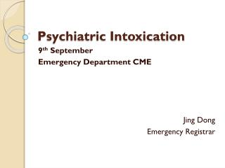 Psychiatric Intoxication