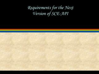 Requirements for the Next Version of SCE-API