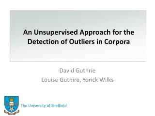 An Unsupervised Approach for the Detection of Outliers in Corpora