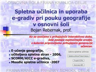 Spletna učilnica in uporaba  e-gradiv pri pouku geografije v osnovni šoli Bojan Rebernak, prof.