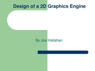 Design of a 2D Graphics Engine