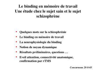 Le binding en mémoire de travail Une étude chez le sujet sain et le sujet schizophrène