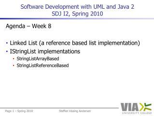 Software Development with UML and  Java 2  SDJ I2,  Spring 2010