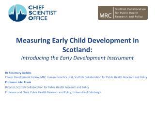 Measuring Early Child Development in Scotland: Introducing the Early Development Instrument