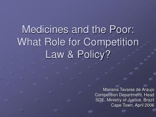 Medicines and the Poor: What Role for Competition Law & Policy?
