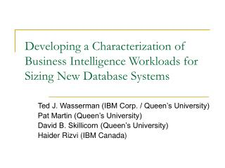 Developing a Characterization of Business Intelligence Workloads for Sizing New Database Systems