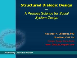 Structured Dialogic Design  --- A Process Science for  Social System Design