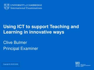 Using ICT to support Teaching and Learning in innovative ways