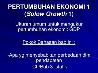 PERTUMBUHAN EKONOMI 1 ( Solow Growth  1)